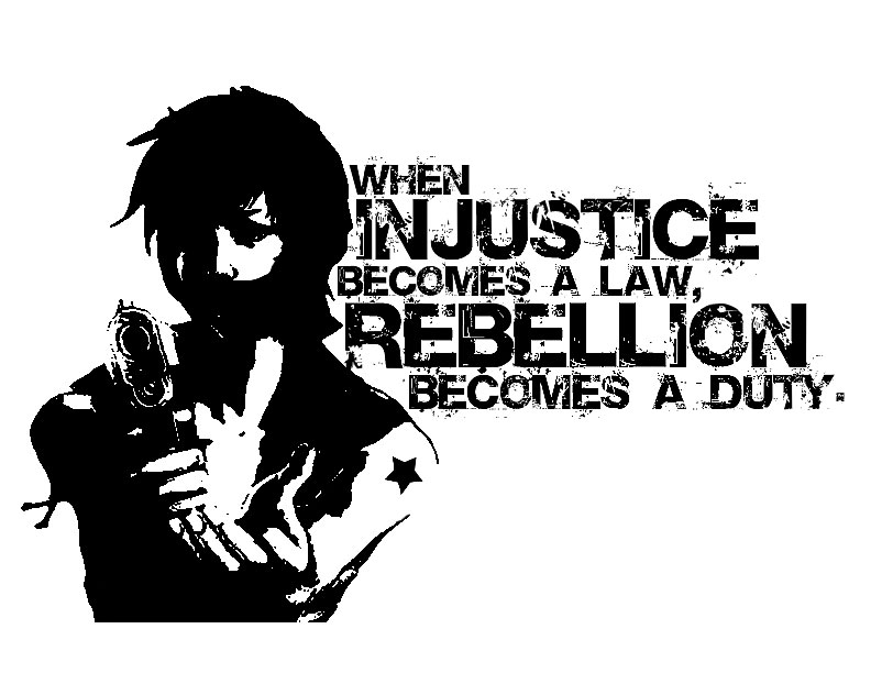 When INJUSTICE Becomes A Law REBELLION Becomes A Duty! Resist! Expect Us! Act Up Now!
